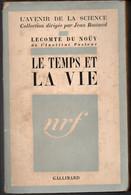 L'Avenir De La Science - Lecomte Du Nouy Institut Pasteur - Le Temps Et La Vie  Editions 1939 - Sciences