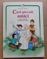 Giovanni Paolo II # Cari Piccoli Amici -1995 Le Lettere Del Papa, Le Risposte Dei Bambini # - Libri, Riviste, Fumetti