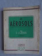 Ancien- Livre Les Aérosols ESF Editeur 1948 - Sciences