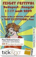 @+ Carte Cadeau - Tick & Go - Festival : Sziget Festival Budapest (2009 - France). - Frankreich