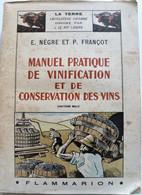 MANUEL PRATIQUE De VINIFICATION Et De CONSERVATION Des VINS. Flammarion.1951. - Unclassified