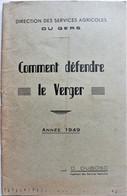 COMMENT DEFENDRE Le VERGER. Direction Services Agricoles Du Gers. D.Dubosc.1949. - Books, Magazines, Comics