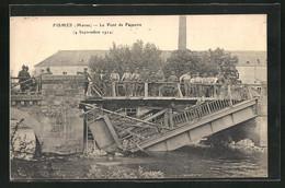 CPA Fismes, Le Pont De Fismette, Zerstörte Pont - Fismes