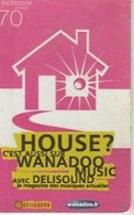 WANADOO HOUSE Deuxiéme Choiix - Frankreich