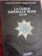 LA GARDE IMPÉRIALE RUSSE 1896-1914-De Gmeline-Gorokhoff - Russie Des Tsars,Nicolas II & Sa Garde-Uniformes & Décorations - Geschiedenis