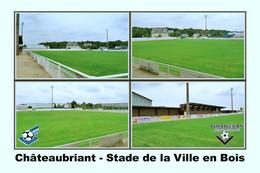 Châteaubriant (44 - France) Stade De La Ville En Bois - Châteaubriant
