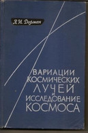 Dorman. Cosmic Ray Variations And Space Exploration. Space - Galaxy - Physics - Astronomy - Geophysics - Scientists - A - Boeken, Tijdschriften, Stripverhalen