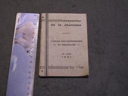 CHANSONNIER DE LA JEUNESSE- UNION DES PATRONAGES DE BRUXELLES - 1931 - 91pp - Chants Voir Scans - Musique