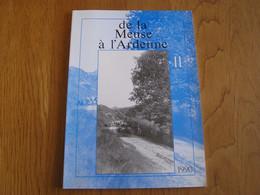 DE LA MEUSE A L'ARDENNE N° 11 1990 Ecole Neufchâteau Haute Meuse Dinant Lesse Marche En Famenne Vidouse Gedinne Grupont - Belgio