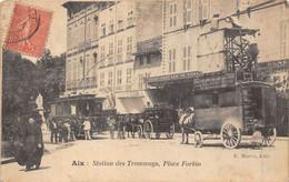 13-AIX-STATION DES TRAMWAYS, PLACE FORBIN - Aix En Provence