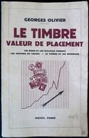 LI0018 - LE TIMBRE VALEUR DE PLACEMENT - Georges Olivier - Edition Payot - 1942 - Autres Livres