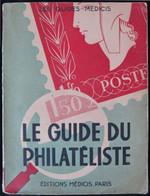 LI0030 - LE GUIDE DU PHILATELISTE 1948 - Edition Médicis - Autres Livres
