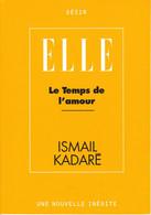 """C 12) Livre Inédit De 48 Pages ELLE """"le Temps De L'Amour"""" """"Ismail Kadaré"""" 1997  (Fmt A 6) - Boeken, Tijdschriften, Stripverhalen"""