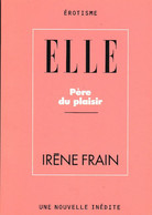 """C 12) Livre Inédit De 48 Pages ELLE """"Père Du Plaisir"""" """"Irène Frain"""" 1997  (Fmt A 6) - Boeken, Tijdschriften, Stripverhalen"""