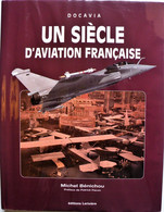 Un SIECLE D'AVIATION FRANCAISE. Michel Bénichou. Docavia, éd. Larrivière. 2000. - Boeken, Tijdschriften, Stripverhalen