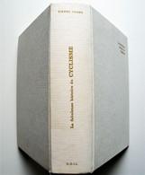 La FABULEUSE HISTOIRE Du CYCLISME. Pierre Chany. Editions O.D.I.L. 1977. - Boeken, Tijdschriften, Stripverhalen