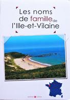 Les NOMS De FAMILLE De L'ILLE-et-VILAINE. Collectif. Archives & Culture. 2007. - Boeken, Tijdschriften, Stripverhalen
