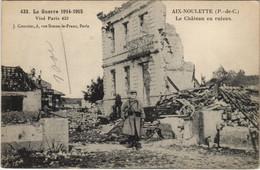 CPA La Grande Guerre 1914-15-AIX-NOULETTE Le Chateau En Ruines (129731) - Francia