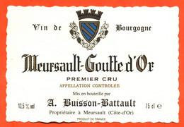 """étiquette De Vin De Bourgogne Meursault Goutte D'or A Buisson Battault à Meursault """"  75 Cl - Bourgogne"""