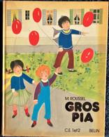 M. Roussel - GROS PIA -  C.E 1 Et 2 - Librairie Belin - ( 1976 ) . - Books, Magazines, Comics