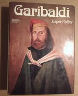 GARIBALDI  JASPER RIDLEY    MONDADORI    848 PAGINE - Storia, Biografie, Filosofia