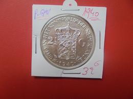 PAYS-BAS 2 1/2 GULDEN 1940 TRES BELLE QUALITE  ARGENT (A.17) - 2 1/2 Gulden
