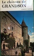 Le Château Du Granson. Guide Du Visiterur. + Cadeau CP Château. - Boeken, Tijdschriften, Stripverhalen