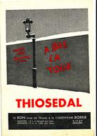 BU 2005 /   BUVARD- THIOSEDAL  A BAS LA TOUX     ( 20,00 Cm X 13,50 Cm) - Produits Pharmaceutiques