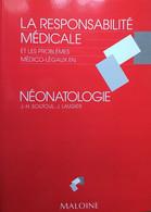 La Responsabilité Médicale Et Les Problèmes Médico-légaux En Néonatologie. JH Soutoul - J Laugier. Maloine 1991 - Sciences