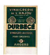 VI 105 / ETIQUETTE   DE  VINAIGRE D'ALCOOL   VINAIGRERIE DE L'ANJOU  DURBECE   ANGERS - Labels