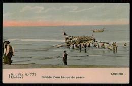 AVEIRO - Sahida D'um Barco De Pesca. ( Ed. M.I.R. Nº 773) Carte Postale - Aveiro