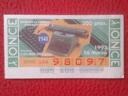 SPAIN CUPÓN DE ONCE OLD SPANISH LOTTERY LOTERÍA ESPAÑA LOTERIE 1993 MÁQUINA DE ESCRIBIR MARCELLO NIZZOLI 1948 TYPEWRITER - Lotterielose