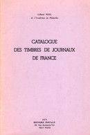 Gilbert NOEL Catalogue Des Timbres De Journaux De France 48 Pages100 Gr - Filatelia E Storia Postale