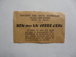 VIEUX PAPIERS - BON POUR UN VERRE D'EAU : Société Des Eaux Minérales D'Aix Les Bains - Reclame
