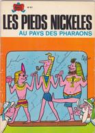 Les Pieds Nickelés Au Pays Des Pharaons    N°47 - Pieds Nickelés, Les