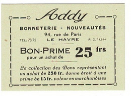 BON-PRIME,  Pour Un Achat De 25 Francs PUB: ADDY  LE HAVRE(  France ) - Toegangskaarten
