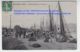 Boulogne Sur Mer 1908 Débarquement De Poisson / CLICHE PEU COURANT / Carte Taxée 10c En Belgique COB TX5 - Boulogne Sur Mer