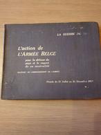 1914-1918 BELGISCH LEGER L'action De L'armée Belge Pour La Défense Du Pays Et Le Respect De Sa Neutralité. 1914. - Guerre 1914-18