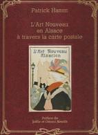 L'ART NOUVEAU En ALSACE à Travers La CARTE POSTALE, Patrick Hamm 1985, No. 396 Of 480, Rare - Libri & Cataloghi