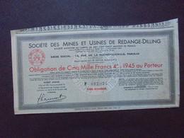 FRANCE - STE DES MINES ET USINES DE REDANGE-DILLING  : OBLIGATION DE 5 000 FRS 4% 1945 - Hist. Wertpapiere - Nonvaleurs
