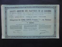 FRANCE - 31 - TOULOUSE 1921 - SA DES FILATURES DE LA GARONNE - OBLIGATION DE 500 FRS 7% - Hist. Wertpapiere - Nonvaleurs