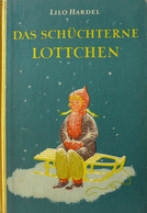 Lilo Hardel, Ingeborg Friebel  - Das Schüchterne Lottchen / Kinderbuchverlag - Children's