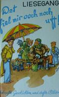 Jonny Liesegang - Det Fiel Mir Ooch Noch Uff!. Schnafte Geschichten Und Dufte Bilder / Staneck Verlag - Children's