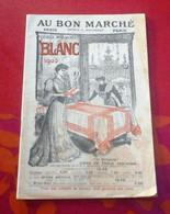 Catalogue Blanc Au Bon Marché 1905 Toiles Linge De Table Trousseaux Lingeries Layettes Rideaux ... - Advertising