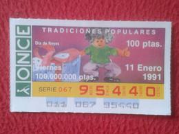 SPAIN CUPÓN DE LA ONCE LOTTERY LOTERÍA LOTERIE 1991 DÍA DE REYES TOYS JUGUETES...KINGS DAY ÉPIPHANIE REGALOS....ETC VER - Biglietti Della Lotteria