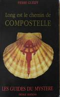 Pierre Guelff - Long Est Le Chemin De Compostelle / éd. Dédale - 1990 - Geheimleer