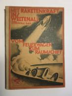O.  Willi Gail : Mit Raketenkraft in Weltenall Vom Feuerwagen Zum Raumschiff  K.Thienemanns Verlag Stuttgart 1928 - Books, Magazines, Comics