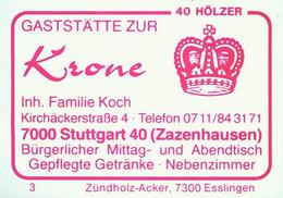 1 Altes Gasthausetikett, Gaststätte Zur Krone,Inh. Familie Koch,7000 Stuttgart 40 (Zazenhausen),Kirchäckerstraße   #1145 - Boites D'allumettes - Etiquettes