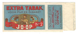 OPWIJK, FIRMA JOOSTENS, Oud Etiket TABAK TABAC EXTRA POUR PIPE ET CIGARETTE JO-OP - Labels