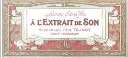 Oud Etiket :SAVON A L'EXTRAIT DE SON ,  TRANOY, PARIS  TOURCOING, Zeep, Soap - Labels